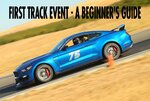 First Track Event - A Beginner's Guide - Track Mustang Forums